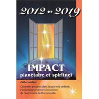 2012 - 2019 - Impact Planétaire et Spirituel - Catherine Guin