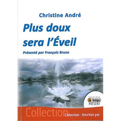 Plus Doux Sera l'Eveil - Christine André