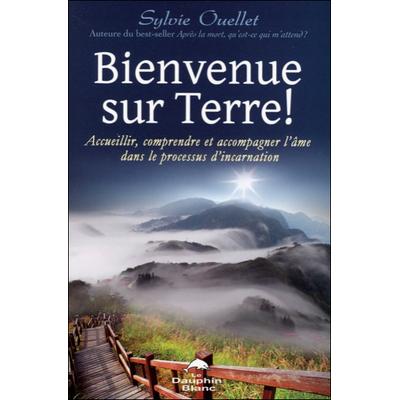 Bienvenue sur Terre ! Sylvie Ouellet