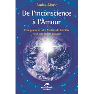 De l'Inconscience à l'Amour - Amlas-Marie