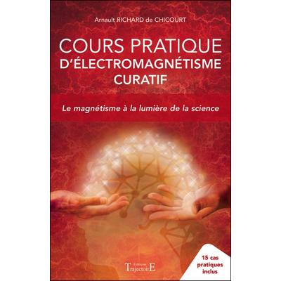 Cours Pratique d'Electromagnétisme Curatif - Richard de Chicourt