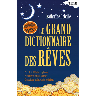 Le Grand Dictionnaire des Rêves - Katherine Debelle