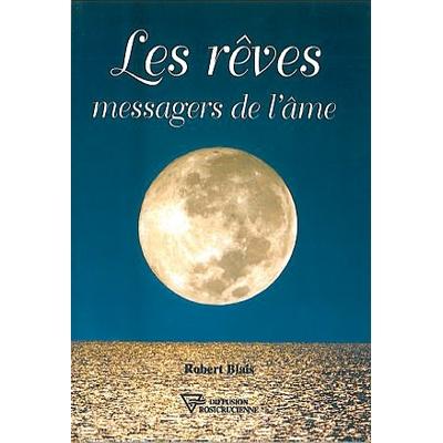 Les Rêves Messagers de l'Âme - Robert Blais