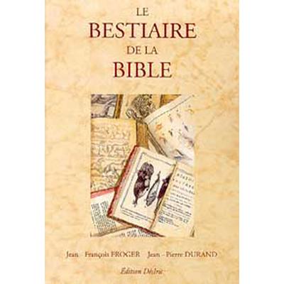 Le Bestiaire de la Bible -  Froger & Durand