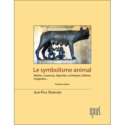 Le Symbolisme Animal - Jean-Paul Ronecker