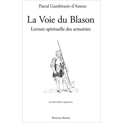La Voie du Blason - Pascal Gambirasio d'Asseux