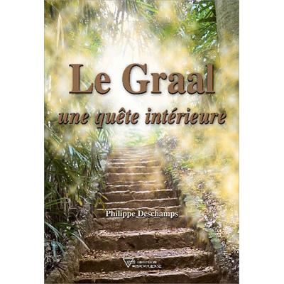 Le Graal - Une Quête Intérieure - Philippe Deschamps