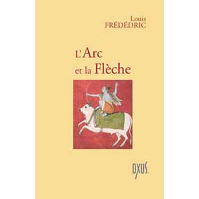 L'Arc et la Flèche - Louis Frédéric