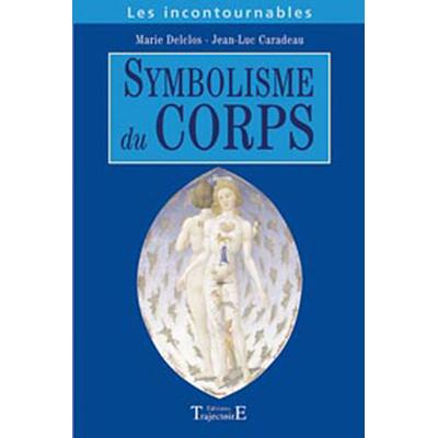 Le Symbolisme du Corps - Les Incontournables - Delclos & Caradeau