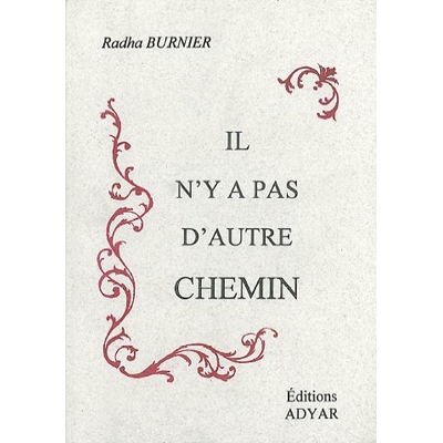Il n'y a Pas d'Autre Chemin - Radha Burnier