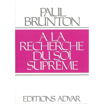 A la Recherche du Soi Suprême - Paul Brunton