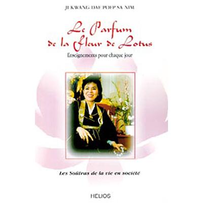 Le Parfum de la Fleur de Lotus - Ji Kwang Dae Poep Sa Nim
