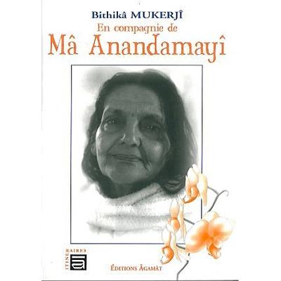 En Compagnie de Ma Anandamayi - Bithika Mukerji