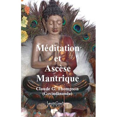 Méditation et Ascèse Mantrique - Claude G. Thompson