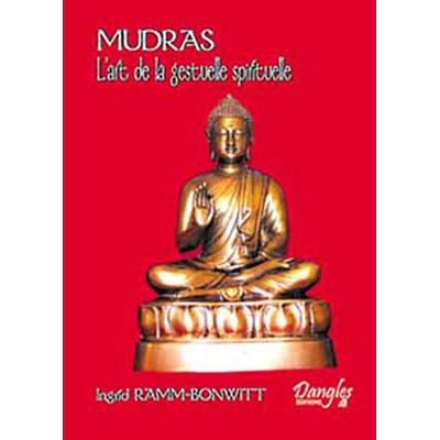 Mudras - L'Art de la Gestuelle Spirituelle - Ingrid Ramm-Bonwitt