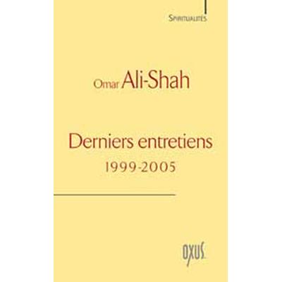 Derniers Entretiens (1999 - 2005) - Omar Ali-Shah