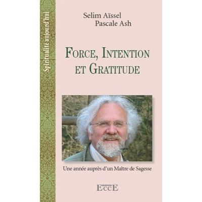 Force, Intention et Gratitude - Selim Aïssel & Pascale Ash