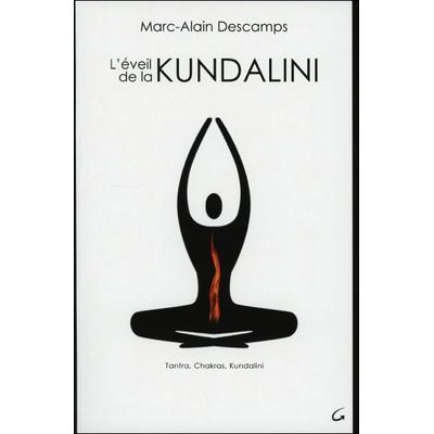L'Eveil de la Kundalini -  Marc-Alain Descamps