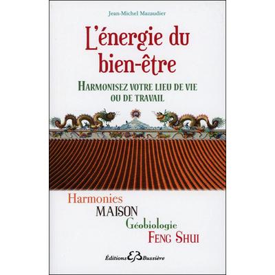 L'énergie du Bien-être - Jean-Michel Mazaudier