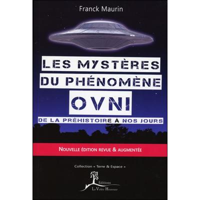 Les Mystères du Phénomène Ovni - Franck Maurin