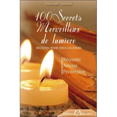 100 Secrets Merveilleux de Lumière - Christophe Lombardi