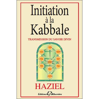 Initiation à la Kabbale - Transmission du Savoir Divin - Haziel