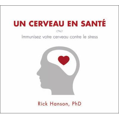 Un Cerveau en Santé - Rick Hanson