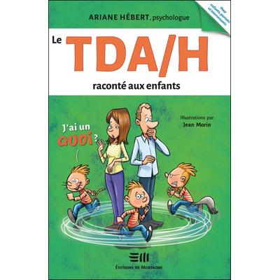 Le TDA/H Raconté aux Enfants - J'ai un Quoi ? Ariane Hébert