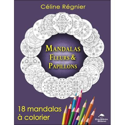 Mandalas Fleurs & Papillons - 18 Mandalas à Colorier - Céline Régnier