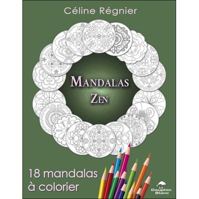 Mandalas Zen - 18 Mandalas à Colorier - Céline Régnier
