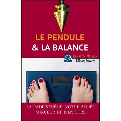 Le Pendule & La Balance - Jean-Michel Mazaudier