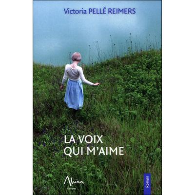La Voix Qui M'Aime - Victoria Pellé Reimers