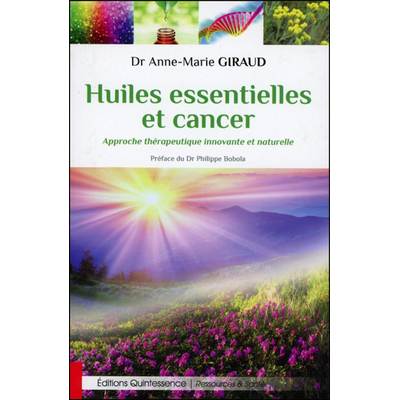 Huiles Essentielles et Cancer - Dr. Anne-Marie Giraud