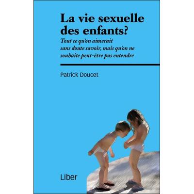 La Vie Sexuelle des Enfants ? Patrick Doucet