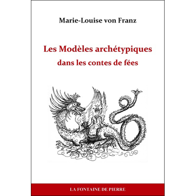 Les Modèles Archétypiques Dans les Contes de Fées - Marie-Louise von Franz
