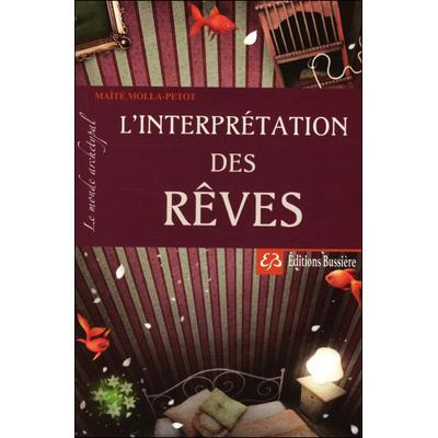 L'Interprétation des Rêves - Le Monde Archétypal - Maïté Molla-Petot