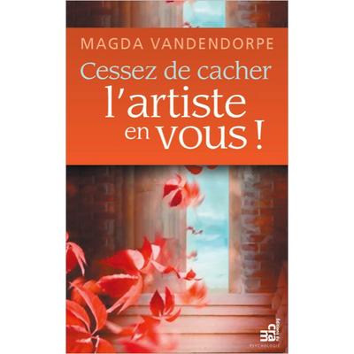 Cessez de Cacher l'Artiste en Vous ! Magda Vandendorpe