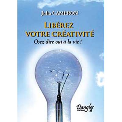 Libérez Votre Créativité - Julia Cameron