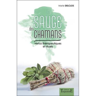 La Sauge des Chamans - Marie Delclos