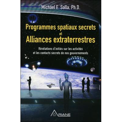 Programmes Spatiaux Secrets et Alliances Extraterrestres - Michael E. Salla