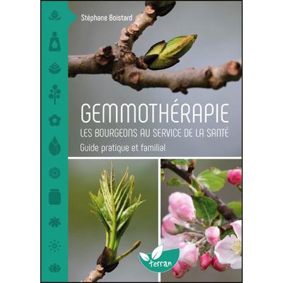 Gemmothérapie - Les Bourgeons au Service de la Santé - Stéphane Boistard