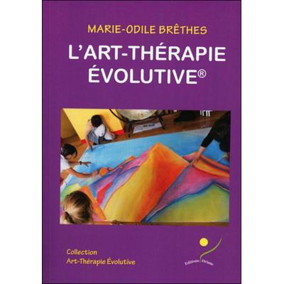 L'Art-Thérapie Evolutive - Marie-Odile Brêthes