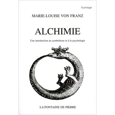 Alchimie - Une Introduction au Symbolisme et à la Psychologie - Marie-Louise von Franz