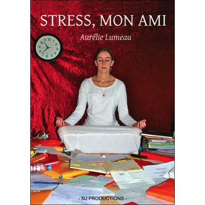 Stress, Mon Ami - Aurélie Lumeau