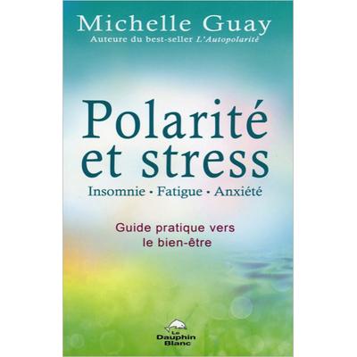 Polarité et Stress - Insomnie, Fatigue, Anxiété - Michelle Guay