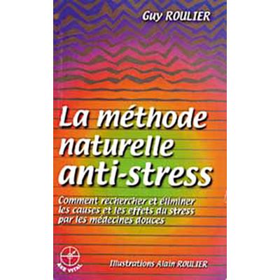 Méthode Naturelle Anti-stress - Alain Roulier