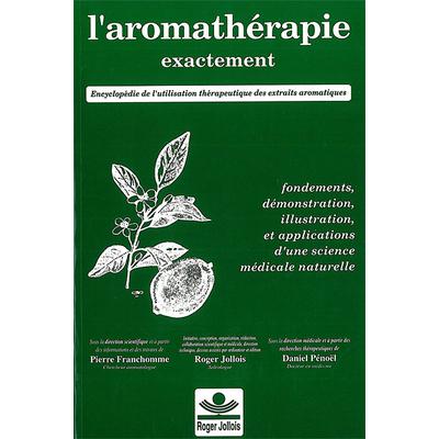 Aromathérapie Exactement - Franchomme & Pénoël