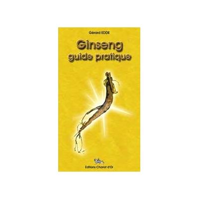 Ginseng Guide Pratique - Gérard Edde