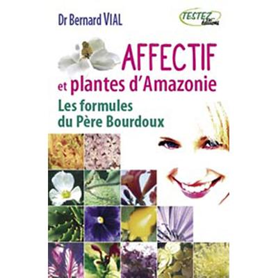 Affectif et Plantes d'Amazonie - Bernard Vial