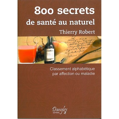 800 Secrets de Santé au Naturel - Thierry Robert